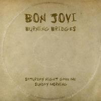 Burning Bridges – Bon Jovi [320kbps] [mp3]