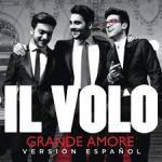 Grande amore (Versión en español) – Il Volo (2015) [320kbps] [mp3]