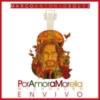 Por el Amor a Morelia, Michoacán – Marco Antonio Solís [320kbps] [En Vivo]