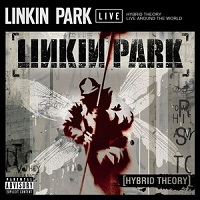 Hybrid Theory Live Around The World – Linkin Park [160kbps]