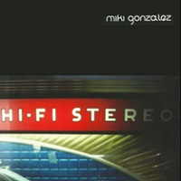 Hi-Fi Stereo – Miki Gonzalez [160kbps]