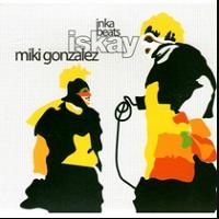 Inka Beats: Iskay – Miki Gonzalez [160kbps]