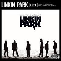 Minutes To Midnight Live Around The World – Linkin Park [160kbps]