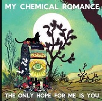 The Only Hope For Me Is You – My Chemical Romance [160kbps]