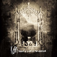 Take A Look In The Mirror – Korn [320kbps]