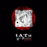 Waste Management (Remixes) – t.A.t.U. [320kbps]