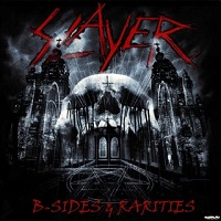 B-Sides & Rarities – Slayer [320kbps]