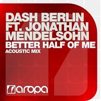 Better Half Of Me (Acoustic Mix) – Dash Berlin feat. Jonathan Mendelsohn [FLAC]