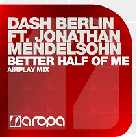 Better Half Of Me (Airplay Mix) – Dash Berlin feat. Jonathan Mendelsohn [FLAC]