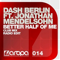 Better Half Of Me – Dash Berlin feat. Jonathan Mendelsohn [FLAC]