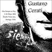 Gira Siempre es Hoy – 11 de Mayo, 2003 Estadio Víctor Jara Santiago, -Chile – Gustavo Cerati [320kbps]