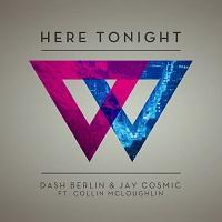 Here Tonight – Dash Berlin & Jay Cosmic feat. Collin McLoughlin [FLAC]