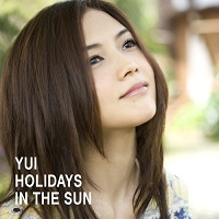 Holidays in the sun – Yui [320kbps]