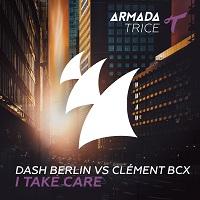 I Take Care – Dash Berlin vs. Clement Bcx [FLAC]