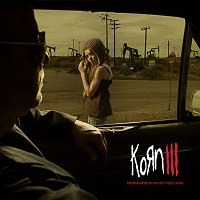 Korn III – Remember Who You Are – Korn [112kbps]