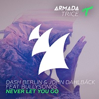 Never Let You Go – Dash Berlin & John Dahlback feat. BullySongs [FLAC]