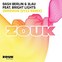 Somehow (Syzz Remix) – Dash Berlin & 3LAU feat. Bright Lights [FLAC]