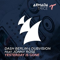 Yesterday Is Gone – Dash Berlin & DubVision feat. Jonny Rose [FLAC]