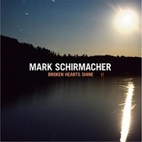 Broken Hearts Shine – Mark Schirmacher [320kbps]