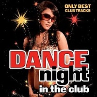 Dance Night In The Club – V. A. [320kbps]