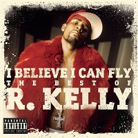 I Believe I Can Fly: The Best of R.Kelly – R. Kelly [160kbps]