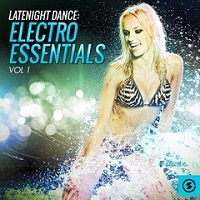 Latenight Dance, Electro Essentials Vol 1 – V. A. [320kbps]