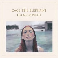 Tell Me I'm Pretty – Cage the Elephant [320kbps]