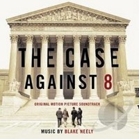 The Case Against 8 (Original Motion Picture Soundtrack) – Blake Neely [160kbps]