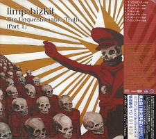The Unquestionable Truth (Part 1) (Japan Edition) – Limp Bizkit [320kbps]