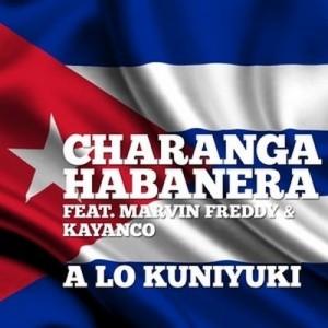 A Lo Kuniyuki (feat. Marvin Freddy & Kayanco) – Charanga Habanera [160kbps]
