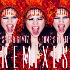 Come & Get It Remixes – Selena Gomez [160kbps]