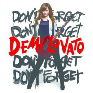 Don't Forget (International Version) – Demi Lovato [320kbps]