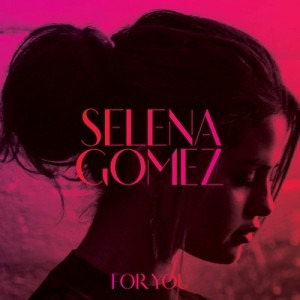 For You – Selena Gomez [160kbps]