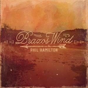 Brazos Wind – Phil Hamilton (2016) [320kbps]