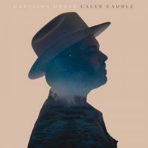 Carolina Ghost – Caleb Caudle [320kbps]