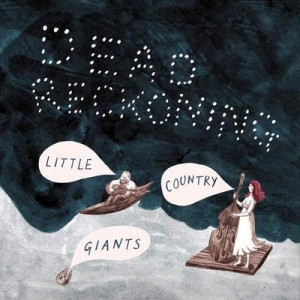 Dead Reckoning – Little Country Giants [320kbps]