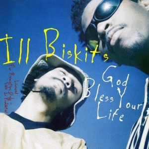 God Bless Your Life – Ill Biskits [FLAC]