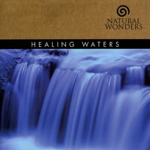 Healing Waters – Natural Wonders [320kbps]