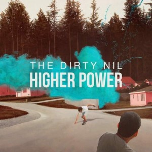 Higher Power – The Dirty Nil [320kbps]