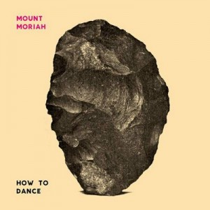 How to Dance – Mount Moriah [320kbps]