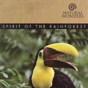 Spirit of the Rainforest – Natural Wonders [320kbps]