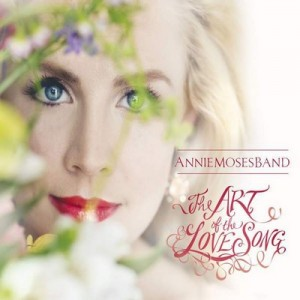 The Art of the Love Song – Annie Moses Band [320kbps]
