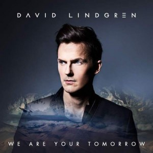 We Are Your Tomorrow [CD Single] – David Lindgren [320kbps]