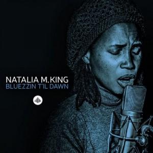 Bluezzin T'il Dawn – Natalia M. King [320kbps]
