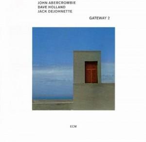 Gateway 2 – John Abercrombie, Dave Holland, Jack DeJohnette [FLAC]