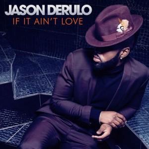 If It Ain't Love (CD Single) – Jason Derulo [320kbps]