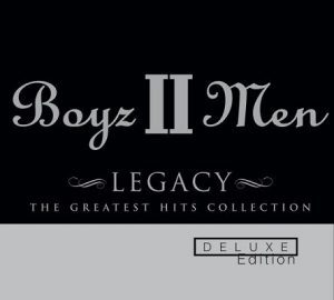 Legacy: The Greatest Hits Collection (Deluxe Edition) – Boyz II Men [192kbps]