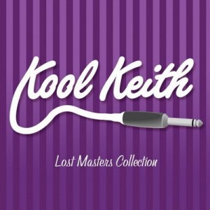 Lost Masters Collection – Kool Keith [FLAC]