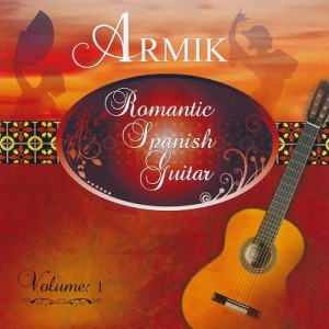 Romantic Spanish Guitar Vol. 1 – Armik [FLAC]