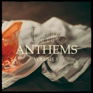 Bar Anthems, Vol. 3 (Simply Perfect Beach Bar Music) – V. A. [320kbps]